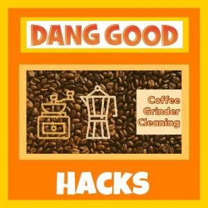 Coffee Grinder Cleaning Hacks